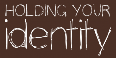 Holding Your Identity