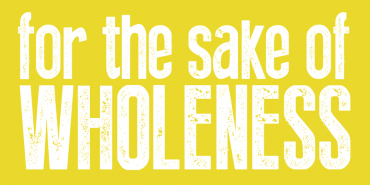 For the Sake of Wholeness