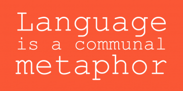Language is a Communal Metaphor