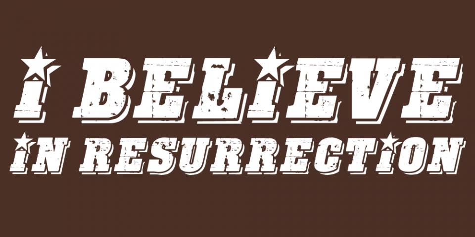 I Believe in Resurrection