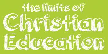 The Limits of Christian Education