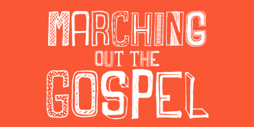Marching Out the Gospel