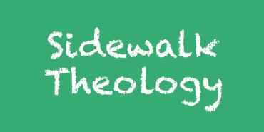 Sidewalk Theology