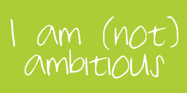 I Am (Not) Ambitious