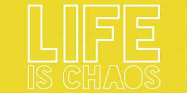 Life is Chaos