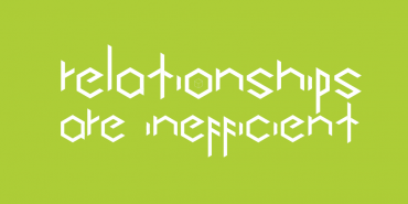 Relationships are Inefficient