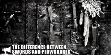 The Difference Between Swords and Plowshares